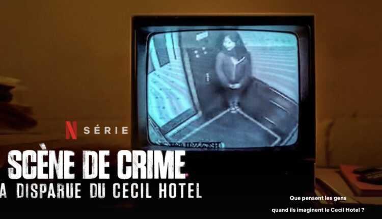 Scene de Crime La Disparue du Cecil Hotel